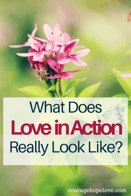 What Does Love in Action Really Look Like?