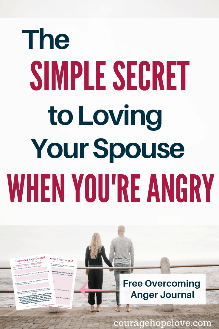 The Simple Secret to Loving Your Spouse When You're Angry