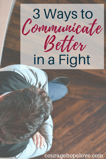 3 Ways to Communicate Better in a Fight