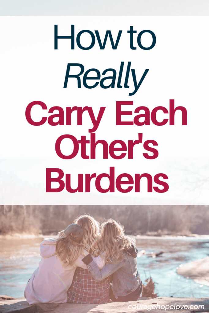How to Really Carry Each Other's Burdens