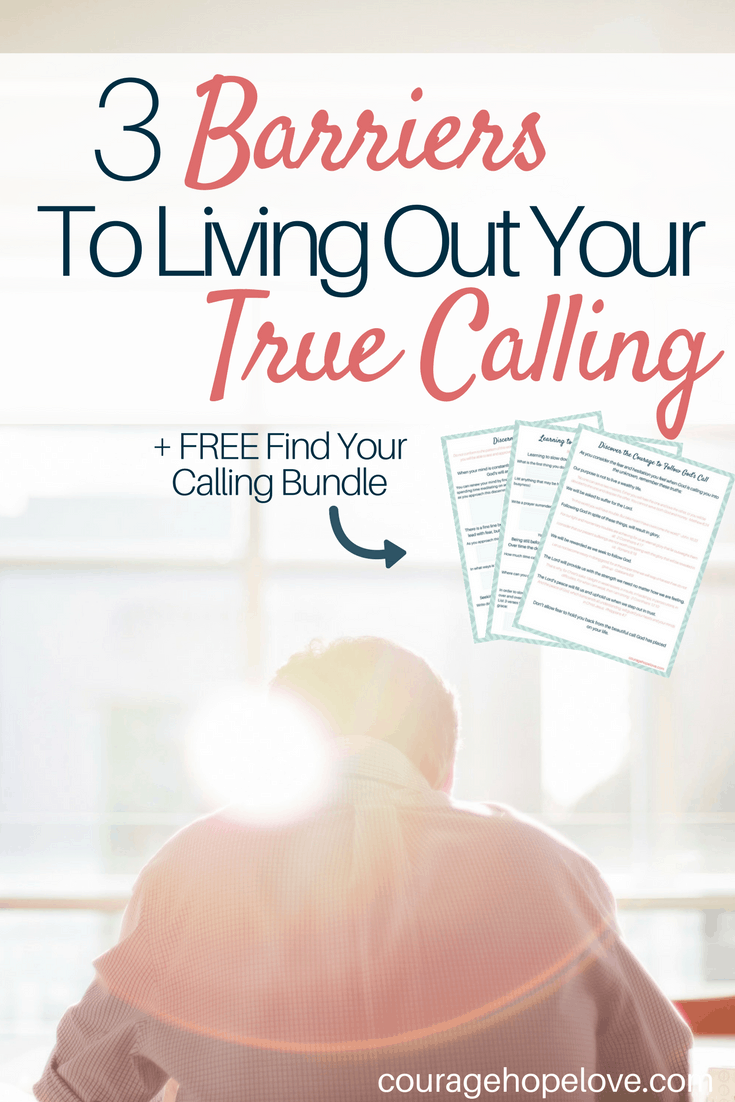 3 Barriers to Living Out Your True Calling