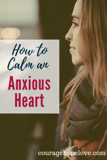 How to Calm an Anxious Heart