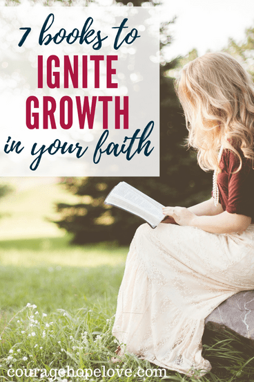 7 Books to Ignite Growth in Your Faith