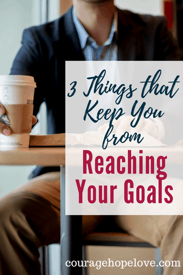 3 Things that Keep You From Reaching Your Goals