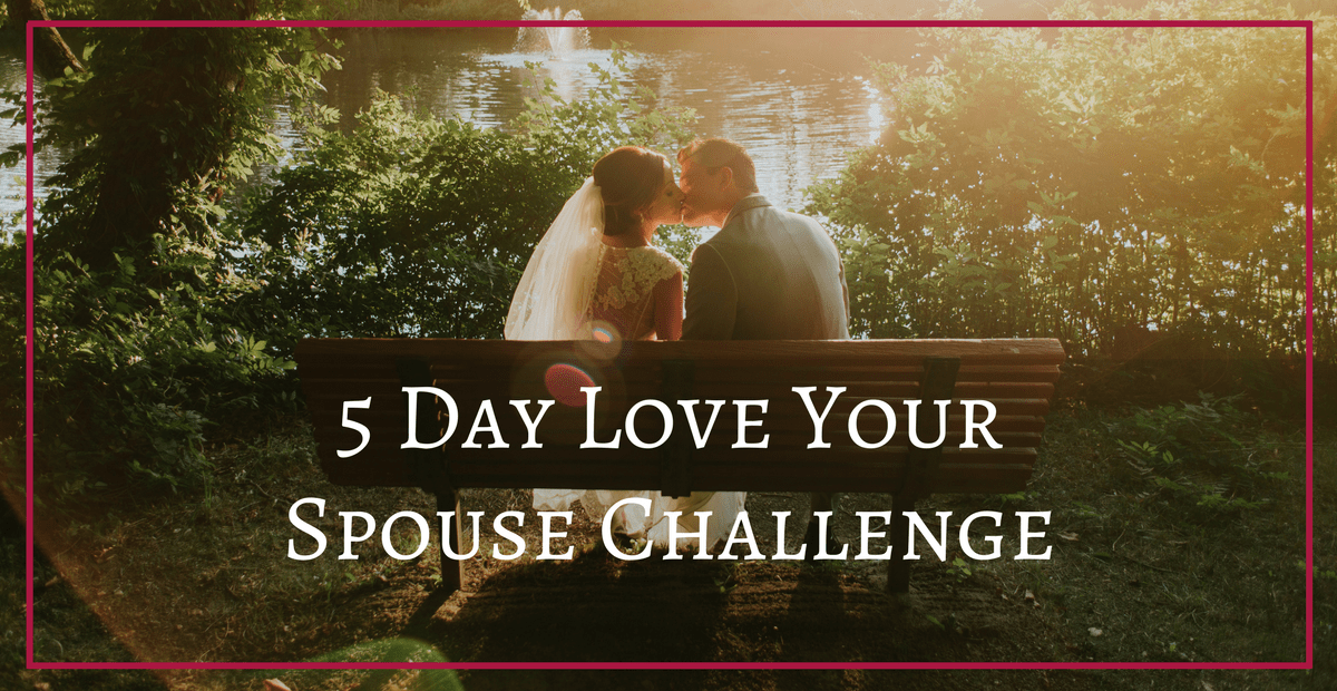 5 Day Love Your Spouse Video Challenge