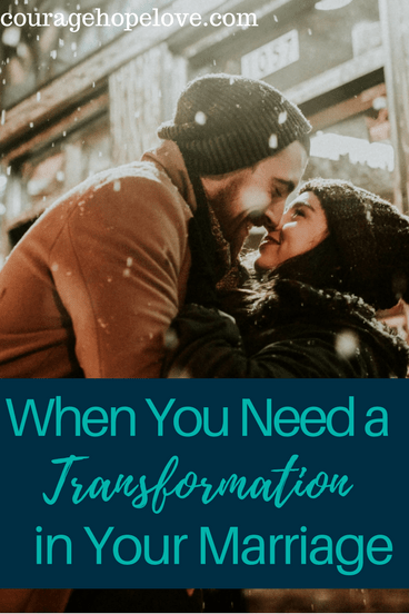 When You Need a Transformation in Your Marriage