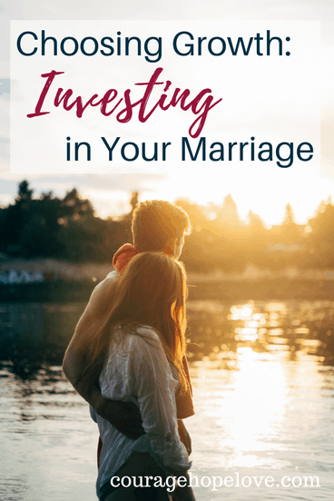 Choosing Growth: Investing In Your Marriage