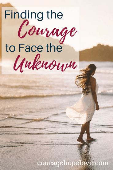 Finding the Courage to Face the Unknown