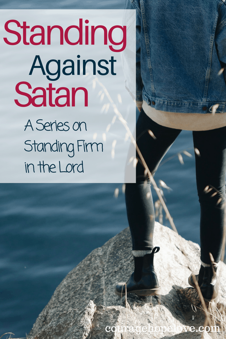 Standing Against Satan: New Series on Standing Firm in the Lord