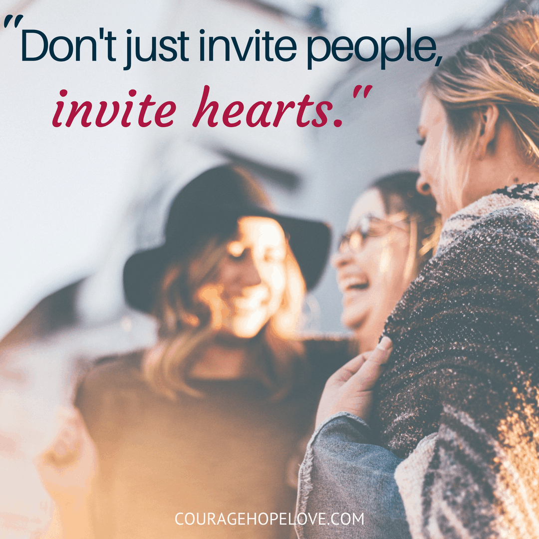 Don't just invite people, invite hearts.