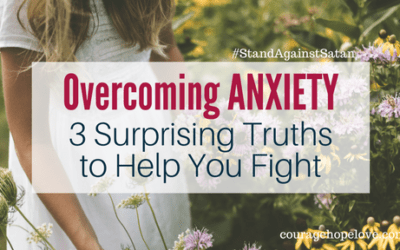 Overcoming Anxiety: 3 Surprising Truths to Help You Fight