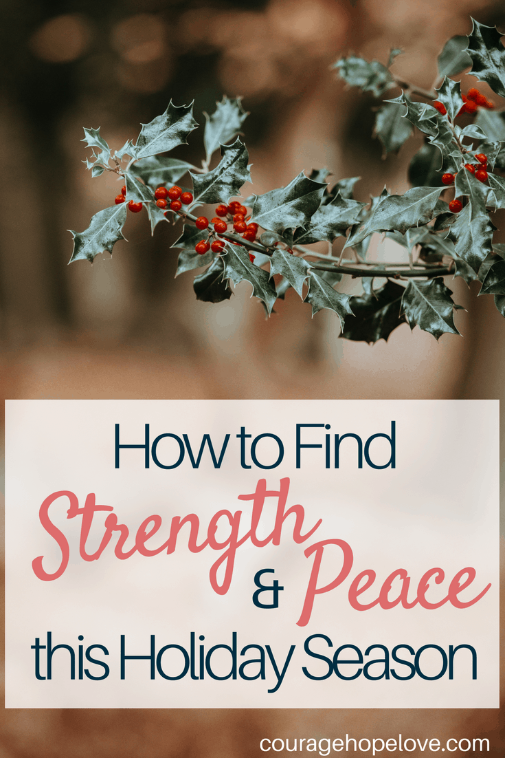 How to Find Strength and Peace this Holiday Season