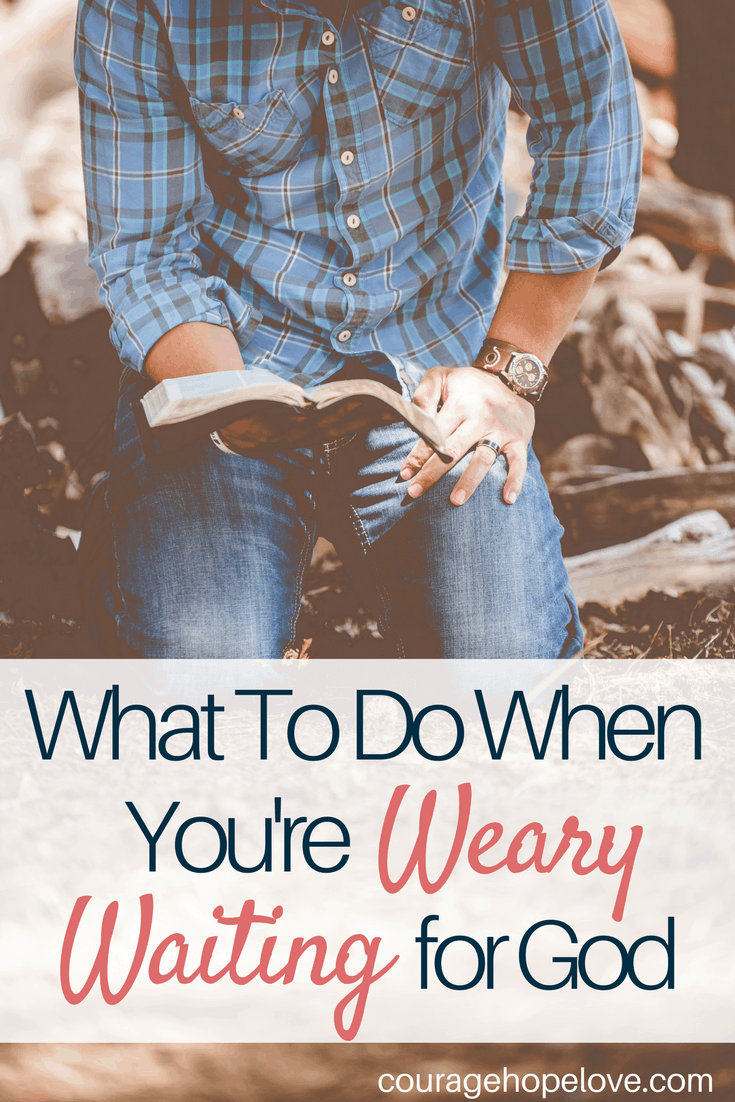 What To Do When You're Weary Waiting for God