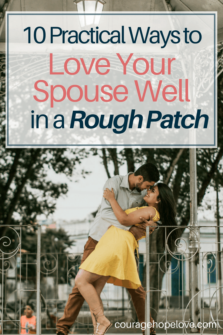 10 Practical Ways to Love Your Spouse Well in a Rough Patch