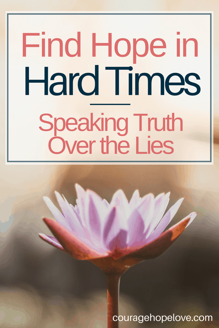 Find Hope in Hard Times_ Speaking Truth Over the Lies