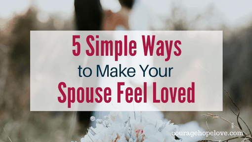 5 Simple Ways to Make Your Spouse Feel Loved
