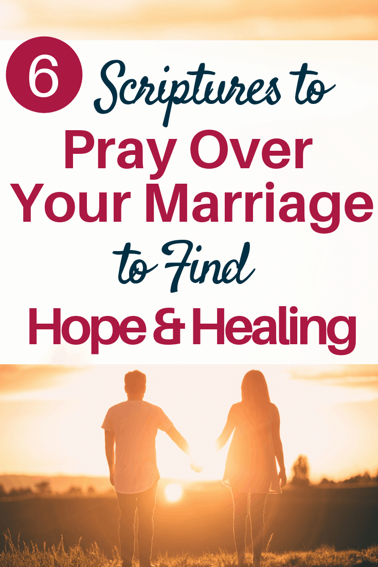 6 Scriptures to Pray Over Your Marriage to Find Hope and Healing