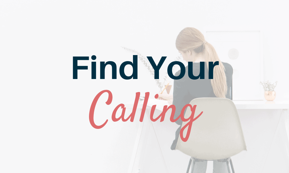 Find Your Calling _ Courage Hope Love