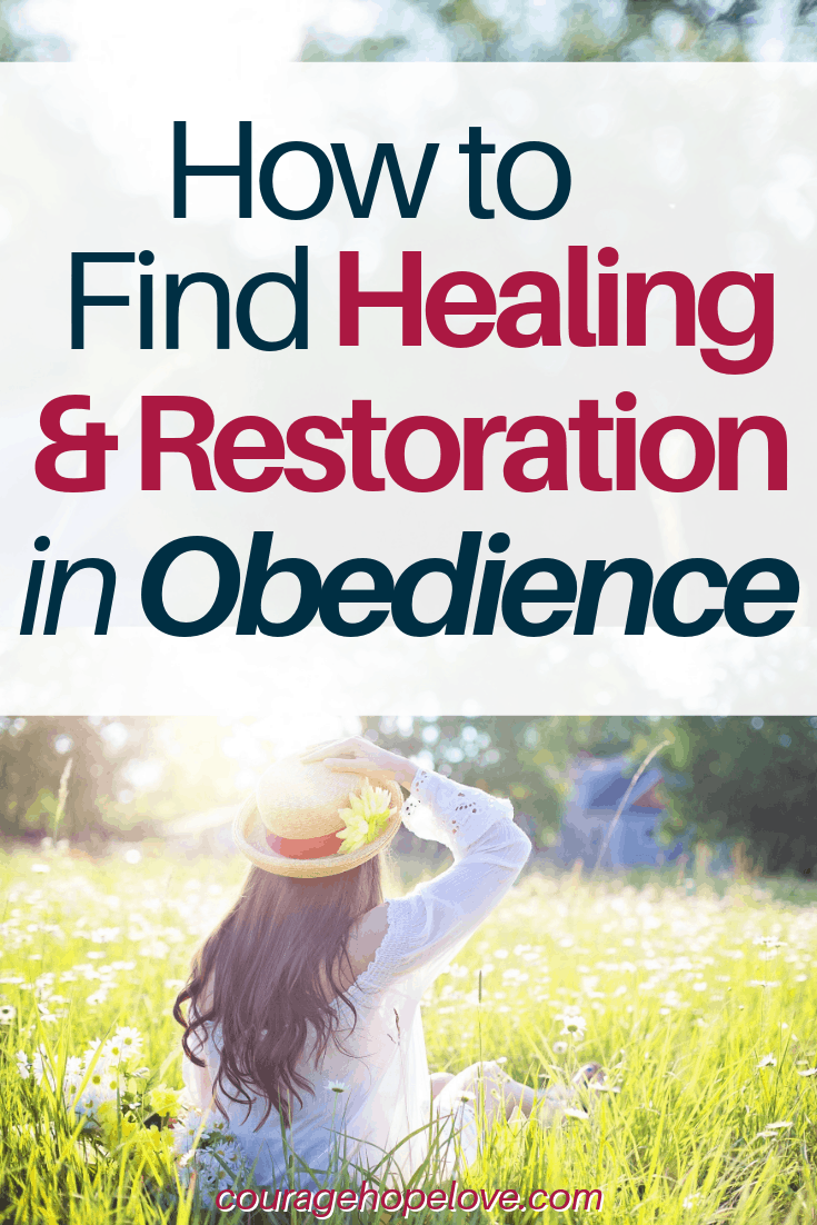 How to Find Healing and Restoration in Obedience