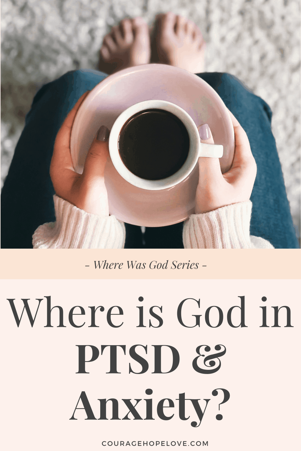 Where is God in PTSD & Anxiety?