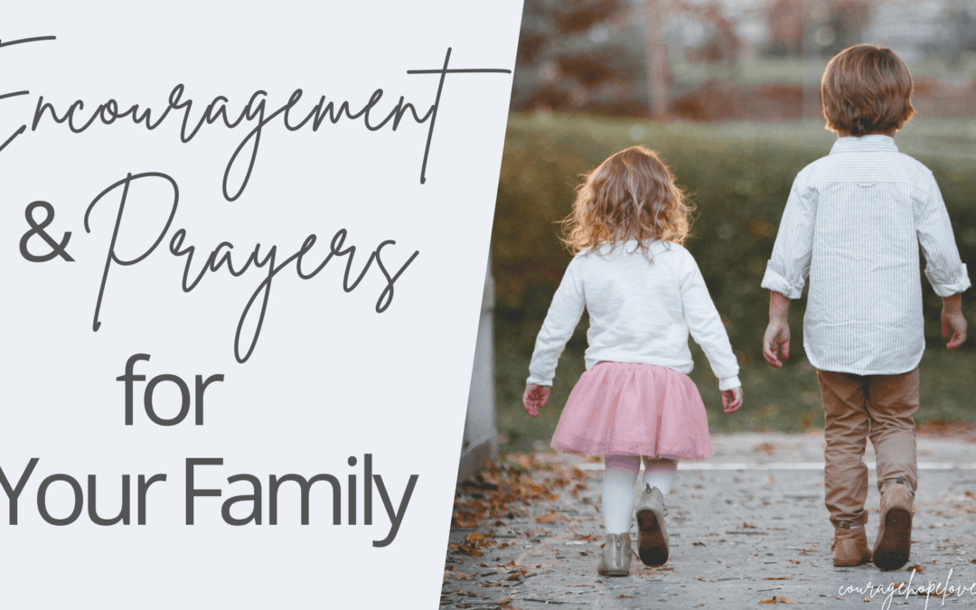 Prayers for Family: Specific Encouragement & Prayers for Your Family